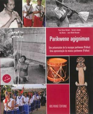 Parikwene agigniman : une présentation de la musique parikwene (Palikur) laflutedepan