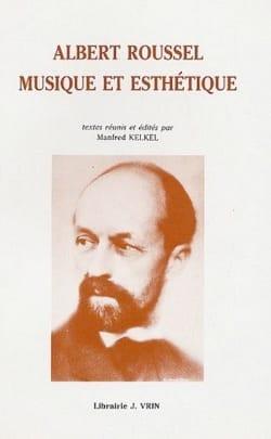 Albert Roussel : musique et esthétique Manfred KELKEL laflutedepan