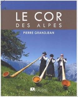 Le cor des Alpes Pierre GRANDJEAN Livre Les Instruments - laflutedepan