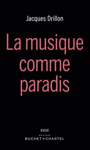 La musique comme paradis Jacques DRILLON Livre laflutedepan