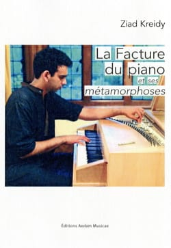 La facture du piano et ses métamorphoses Ziad KREIDY laflutedepan