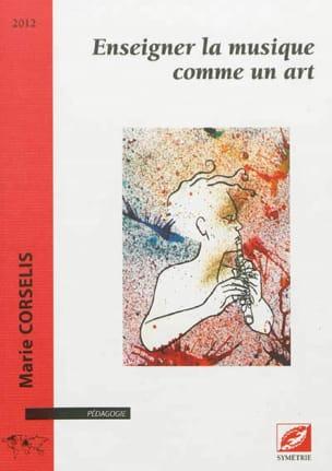 Enseigner la musique comme un art Marie CORSELIS Livre laflutedepan