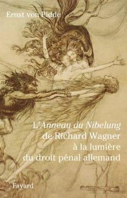 L'Anneau du Nibelung de Richard Wagner à la lumière du droit pénal allemand laflutedepan