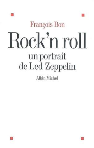 Rock'n roll : un portrait de Led Zeppelin François BON laflutedepan