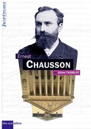 Ernest Chausson Gilles THIEBLOT Livre Les Hommes - laflutedepan