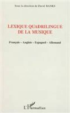 Lexique quadrilingue de la musique : français-anglais-espagnol-allemand laflutedepan
