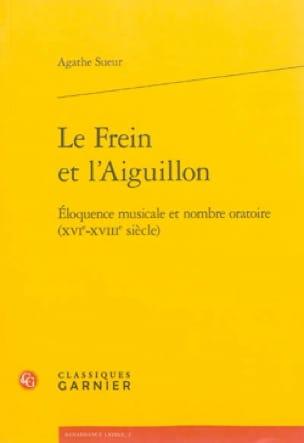 Le Frein et l'Aiguillon - Agathe SUEUR - Livre - laflutedepan.com