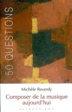 Composer de la musique aujourd'hui Michèle REVERDY Livre laflutedepan
