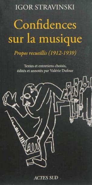 Confidences sur la musique : propos recueillis (1912-1940) - laflutedepan.com