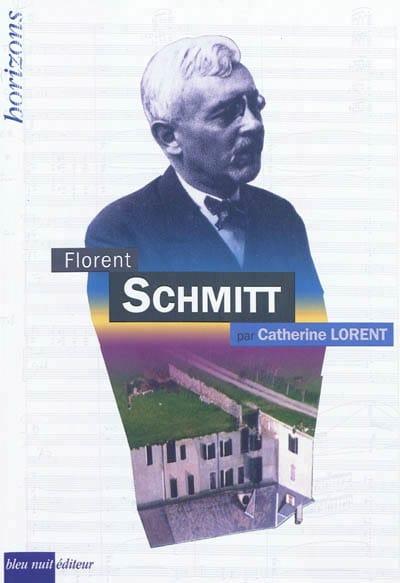 Florent Schmitt - Catherine LORENT - Livre - laflutedepan.com