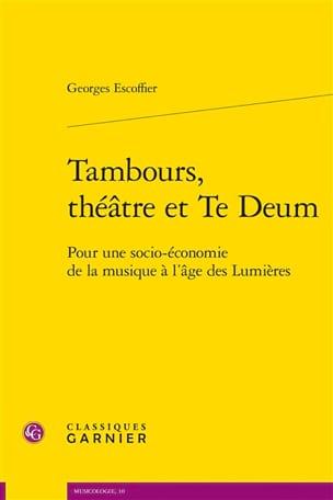 Tambours, théâtre et Te Deum - Georges ESCOFFIER - laflutedepan.com