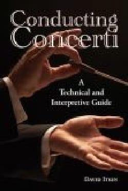 Conducting concerti: a technical and interpretive guide laflutedepan