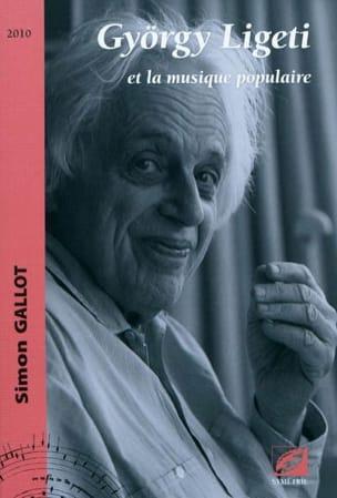 György Ligeti et la musique populaire Simon GALLOT Livre laflutedepan