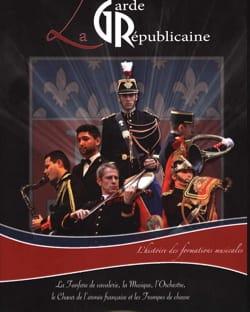La Garde républicaine - L'histoire des formations musicales laflutedepan