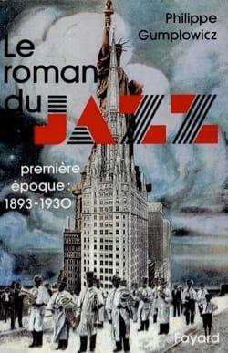 Le roman du jazz, vol. 1 : Première époque (1893-1930) laflutedepan
