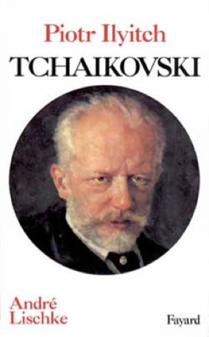 Tchaikovski - André LISCHKÉ - Livre - Les Hommes - laflutedepan.com
