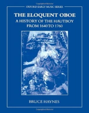 The Eloquent Oboe: A History of the Hautboy from 1640 to 1760 - laflutedepan.com