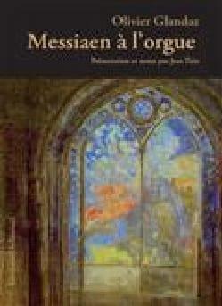 Messiaen à l'orgue Olivier GLANDAZ Livre laflutedepan