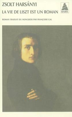 La vie de Liszt est un roman Zsolt HARSANYI Livre laflutedepan