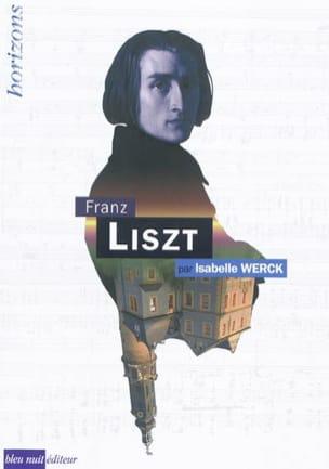Franz Liszt Isabelle WERCK Livre Les Hommes - laflutedepan