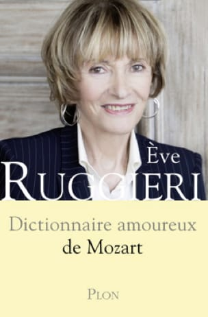 Dictionnaire amoureux de Mozart - Eve RUGGIERI - laflutedepan.com