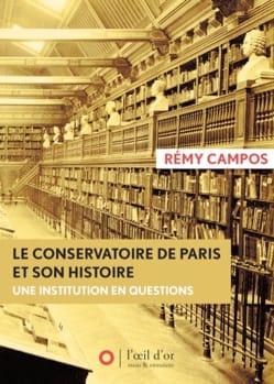 Le Conservatoire de Paris et son histoire Rémy CAMPOS laflutedepan