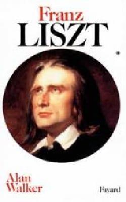 Franz Liszt, vol. 1 - Alan WALKER - Livre - laflutedepan.com