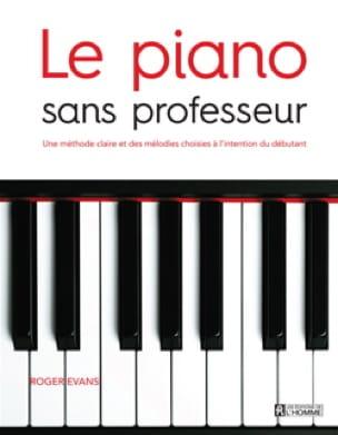 Le piano sans professeur - Roger EVANS - Livre - laflutedepan.com