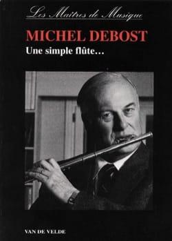 Une simple flûte... Michel DEBOST Livre Les Instruments - laflutedepan