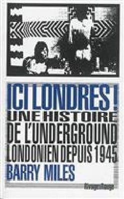 Ici Londres ! : une histoire de l'underground londonien depuis 1945 laflutedepan