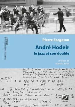 André Hodeir : le jazz et son double Pierre FARGETON laflutedepan