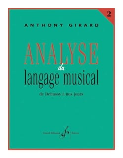 Anthony GIRARD - Analyse du langage musical, vol. 2 : de Debussy à nos jours - Livre - di-arezzo.fr
