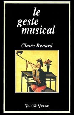 Le geste musical Claire RENARD Livre Pédagogie - laflutedepan