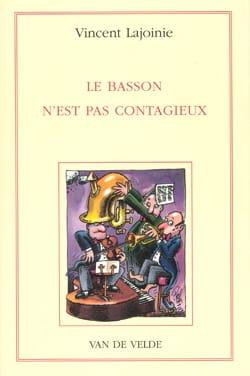 Le basson n'est pas contagieux Vincent LAJOINIE Livre laflutedepan