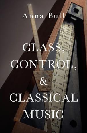 Class, Control, and Classical Music Anna BULL Livre laflutedepan
