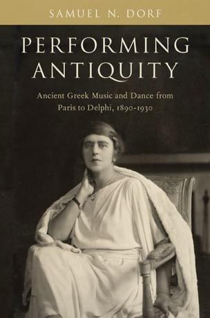 Performing Antiquity - DORF Samuel N. - Livre - laflutedepan.com