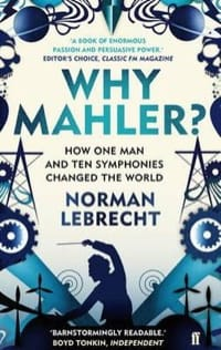 Why Mahler : how one man and ten symphonies changed the world laflutedepan