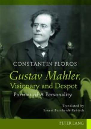 Gustav Mahler, visionary and despot : portrait of a personality - laflutedepan.com