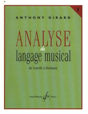 Anthony GIRARD - Análisis del lenguaje musical, vol. 1: de Corelli a Debussy - Livre - di-arezzo.es