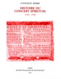 Histoire du Concert spirituel : 1725-1790 - laflutedepan.com