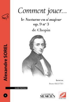Comment jouer... le Nocturne en si majeur op. 9 n°3 de Chopin laflutedepan