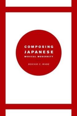 Composing japanese musical modernity Bonnie WADE Livre laflutedepan