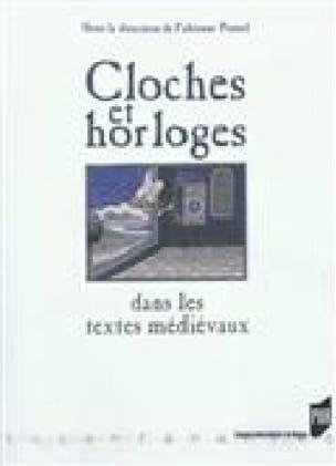 Cloches et horloges dans les textes médiévaux : mesurer et maîtriser le temps - laflutedepan.com