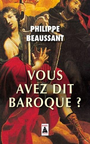 Vous avez dit baroque ? Philippe BEAUSSANT Livre laflutedepan
