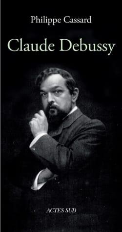 Philippe CASSARD - Claude Debussy - Livre - di-arezzo.es