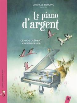 Le piano d'argent - Claude CLEMENT - Livre - laflutedepan.com