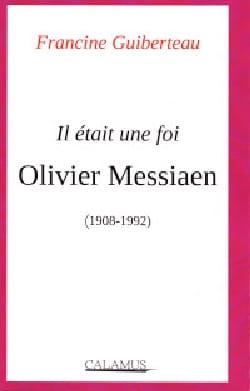 Francine GUIBERTEAU - He was a faith Olivier Messiaen (1908-1992) - Partition - di-arezzo.co.uk
