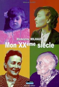 Mon XXème siècle MILHAUD Madeleine / CLARY Mildred Livre laflutedepan