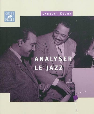 Analyser le jazz - Laurent CUGNY - Livre - laflutedepan.com