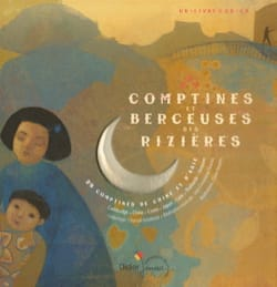 Comptines et berceuses des rizières : 29 comptines de Chine et d'Asie laflutedepan